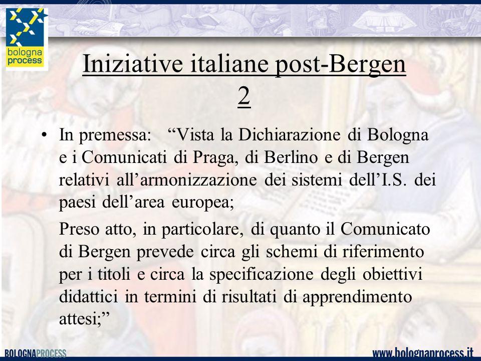 Iniziative italiane post-Bergen 2 In premessa: Vista la Dichiarazione di Bologna e i Comunicati di Praga, di Berlino e di Bergen relativi all'armonizzazione dei sistemi dell'I.S.