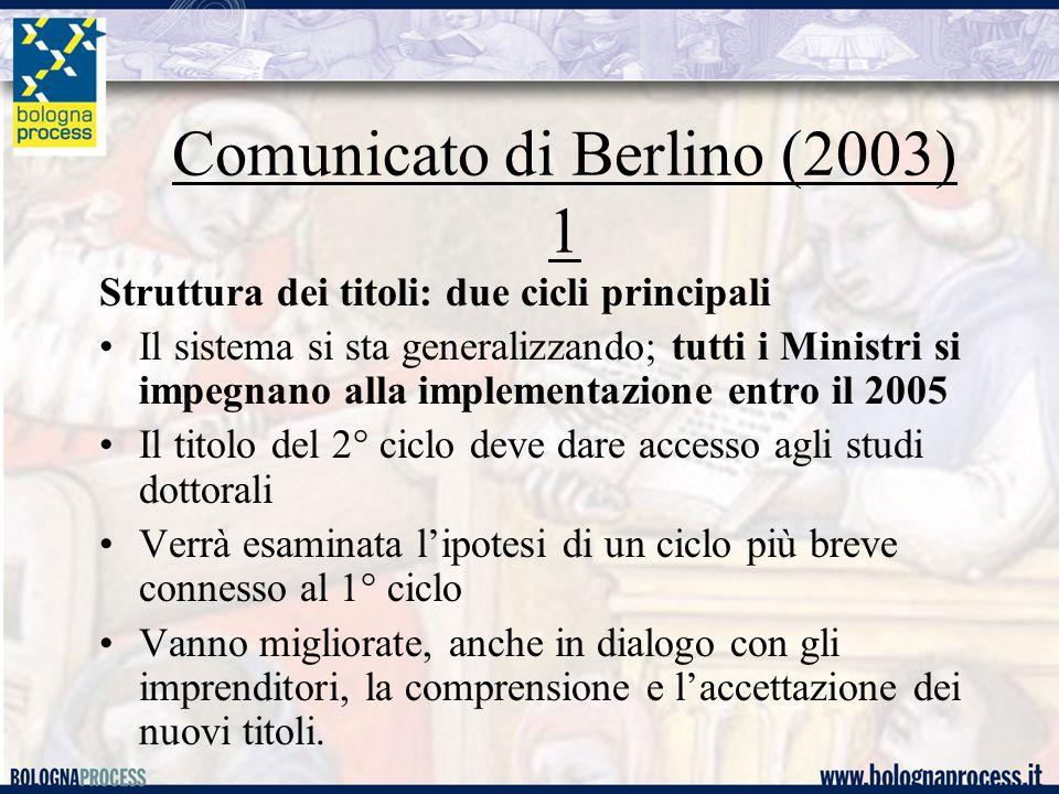 Comunicato di Berlino (2003) 1 Struttura dei titoli: due cicli principali Il sistema si sta generalizzando; tutti i Ministri si impegnano alla impleme