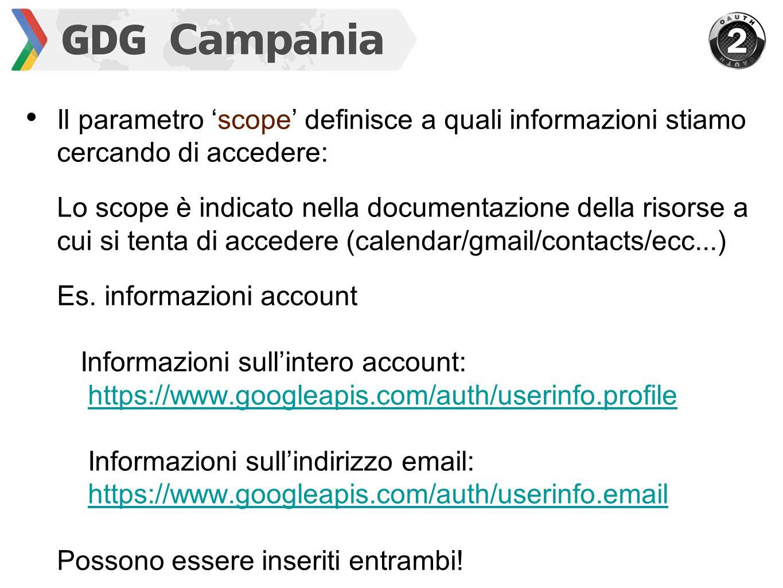 Il parametro 'scope' definisce a quali informazioni stiamo cercando di accedere: Lo scope è indicato nella documentazione della risorse a cui si tenta di accedere (calendar/gmail/contacts/ecc...) Es.