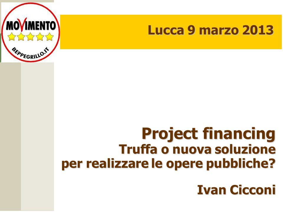 Project financing Truffa o nuova soluzione per realizzare le opere pubbliche.
