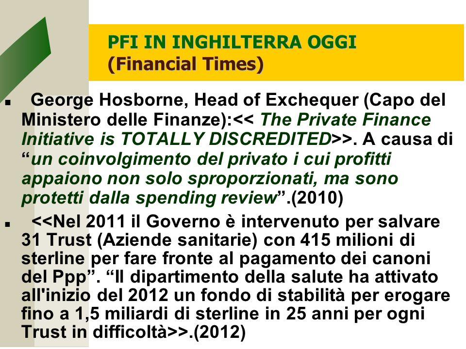 PFI IN INGHILTERRA OGGI (Financial Times) George Hosborne, Head of Exchequer (Capo del Ministero delle Finanze): >.