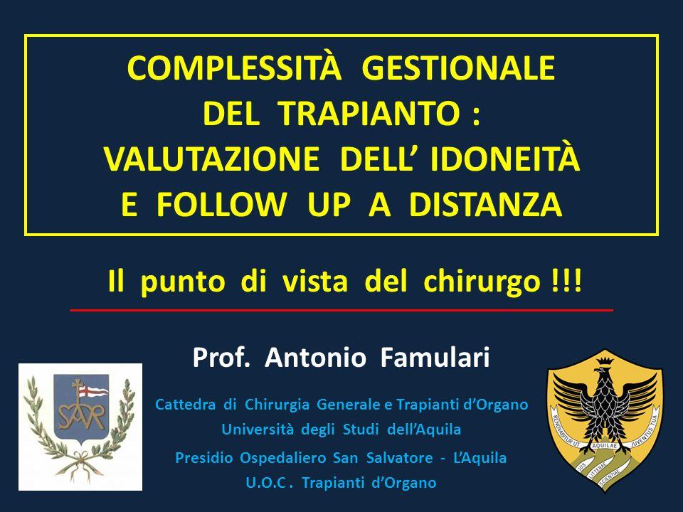 VALUTAZIONE IDONEITÀ AL TRAPIANTO : ASPETTI CHIRURGICI Programma Trapianto di Rene San Salvatore – L' Aquila