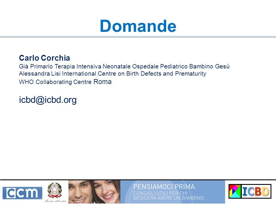 Domande Carlo Corchia Già Primario Terapia Intensiva Neonatale Ospedale Pediatrico Bambino Gesù Alessandra Lisi International Centre on Birth Defects and Prematurity WHO Collaborating Centre Roma icbd@icbd.org