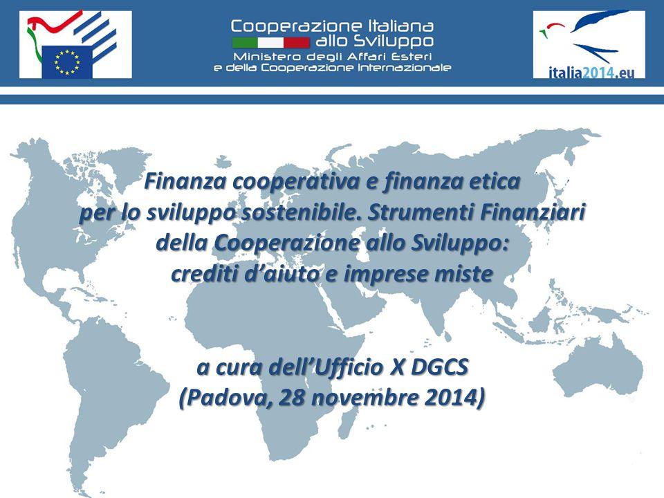 Finanza cooperativa e finanza etica per lo sviluppo sostenibile. Strumenti Finanziari della Cooperazione allo Sviluppo: crediti d'aiuto e imprese mist