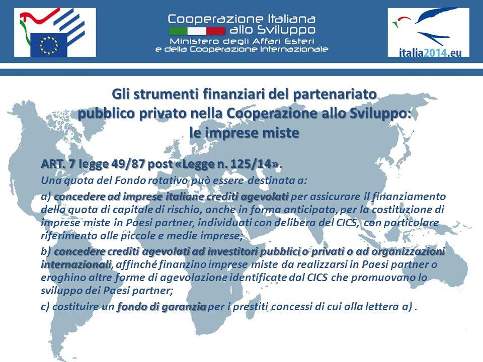 Gli strumenti finanziari del partenariato pubblico privato nella Cooperazione allo Sviluppo: le imprese miste ART. 7 legge 49/87 post «Legge n. 125/14