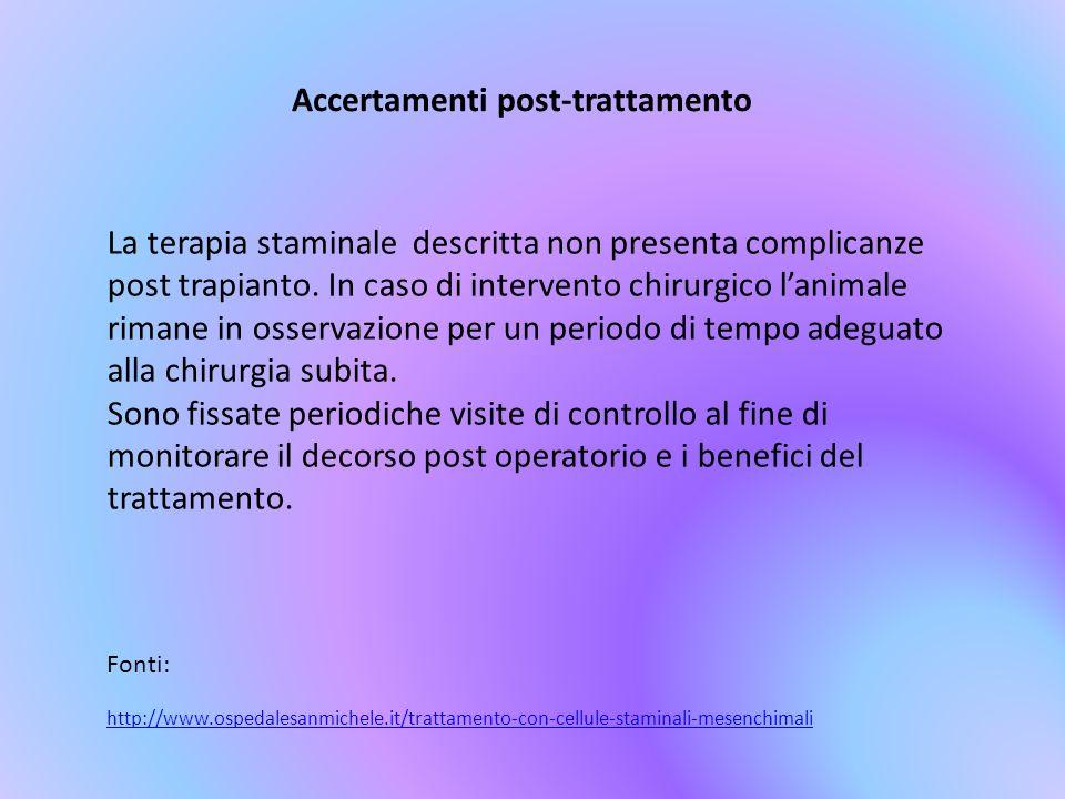 Accertamenti post-trattamento La terapia staminale descritta non presenta complicanze post trapianto.
