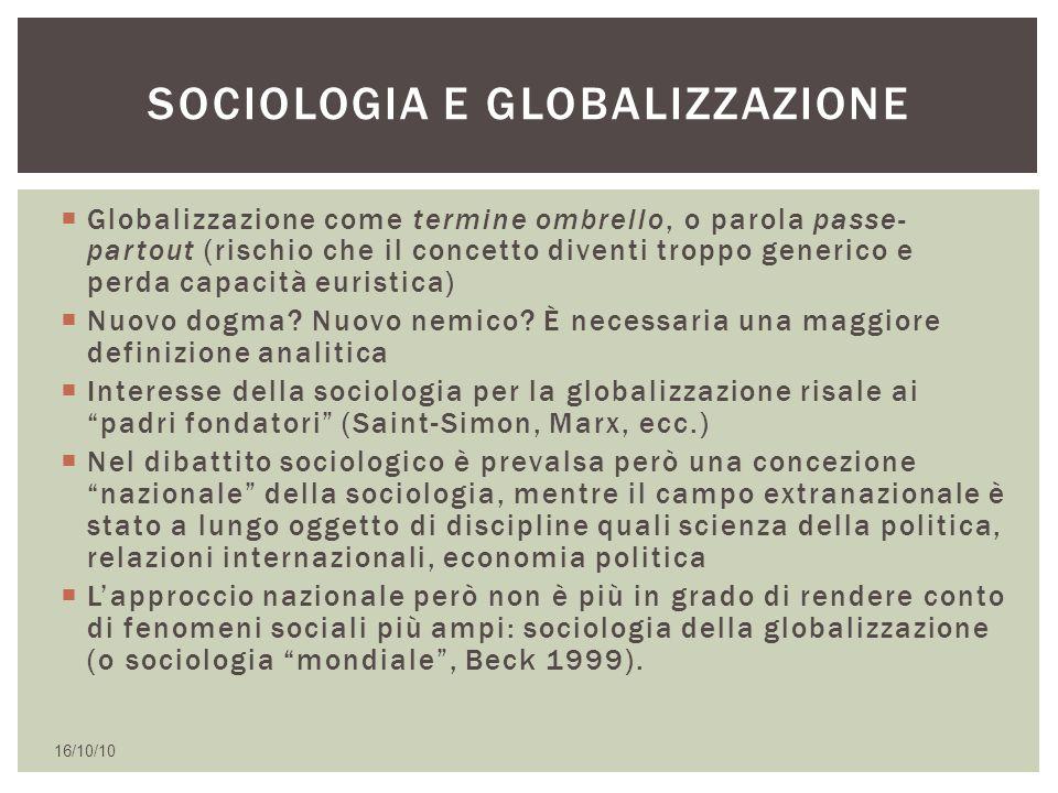  Globalizzazione come termine ombrello, o parola passe- partout (rischio che il concetto diventi troppo generico e perda capacità euristica)  Nuovo