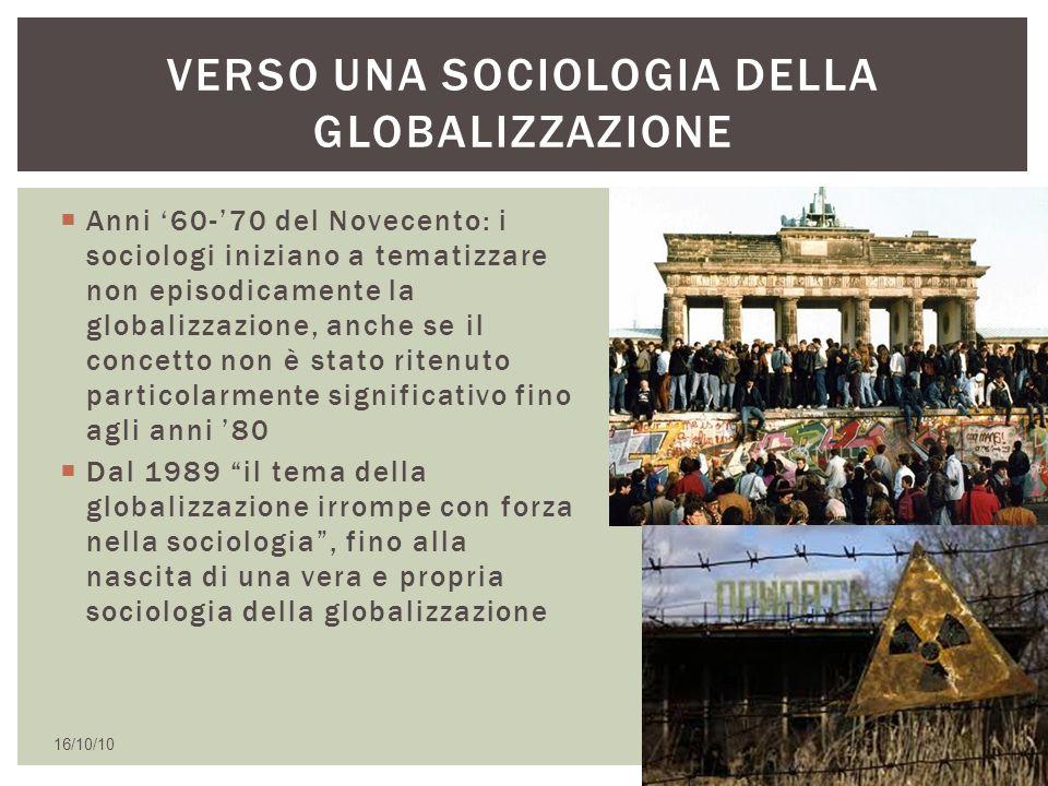  Anni '60-'70 del Novecento: i sociologi iniziano a tematizzare non episodicamente la globalizzazione, anche se il concetto non è stato ritenuto part