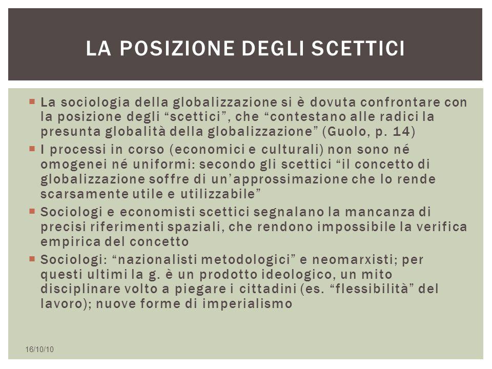 """ La sociologia della globalizzazione si è dovuta confrontare con la posizione degli """"scettici"""", che """"contestano alle radici la presunta globalità del"""