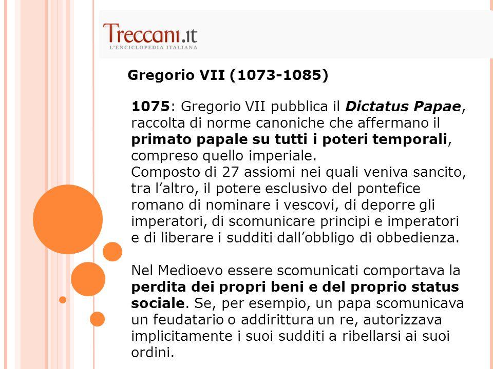 1075: Gregorio VII pubblica il Dictatus Papae, raccolta di norme canoniche che affermano il primato papale su tutti i poteri temporali, compreso quell