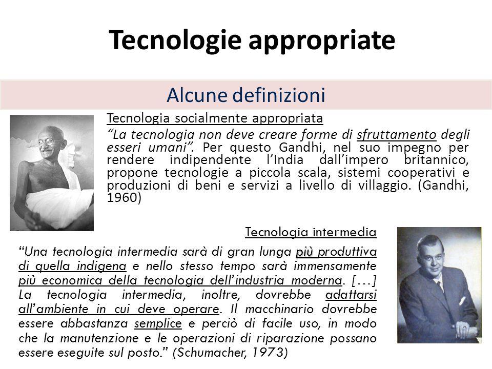 """Tecnologie appropriate Tecnologia socialmente appropriata """"La tecnologia non deve creare forme di sfruttamento degli esseri umani"""". Per questo Gandhi,"""