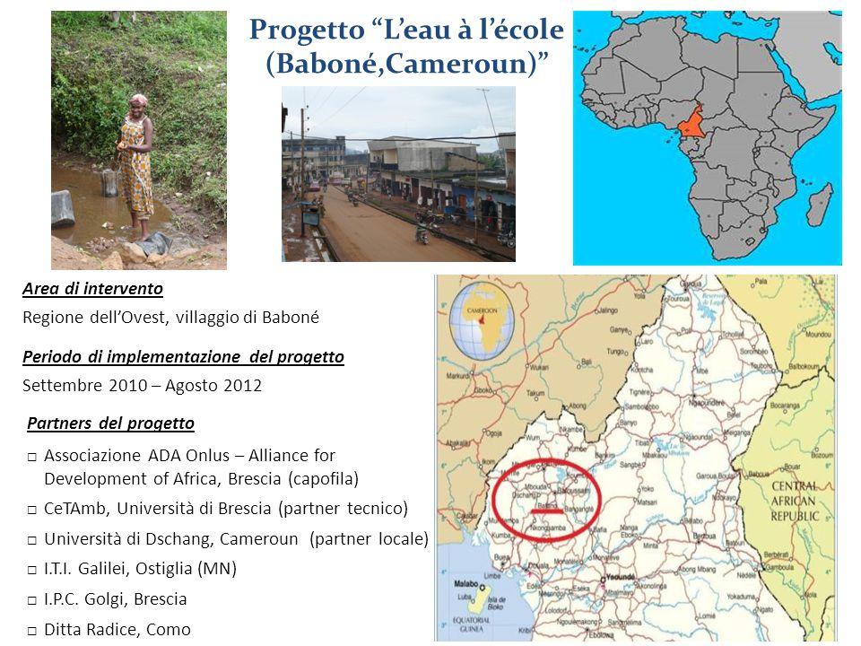 """Progetto """"L'eau à l'école (Baboné,Cameroun)"""" Area di intervento Regione dell'Ovest, villaggio di Baboné Partners del progetto  Associazione ADA Onlus"""