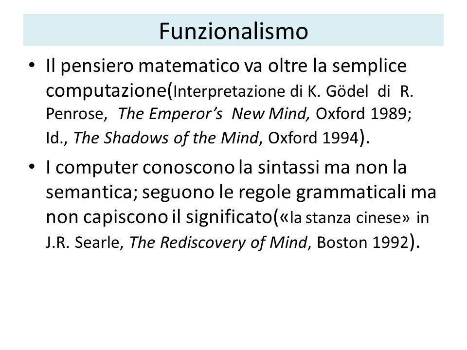 Funzionalismo Il pensiero matematico va oltre la semplice computazione( Interpretazione di K.