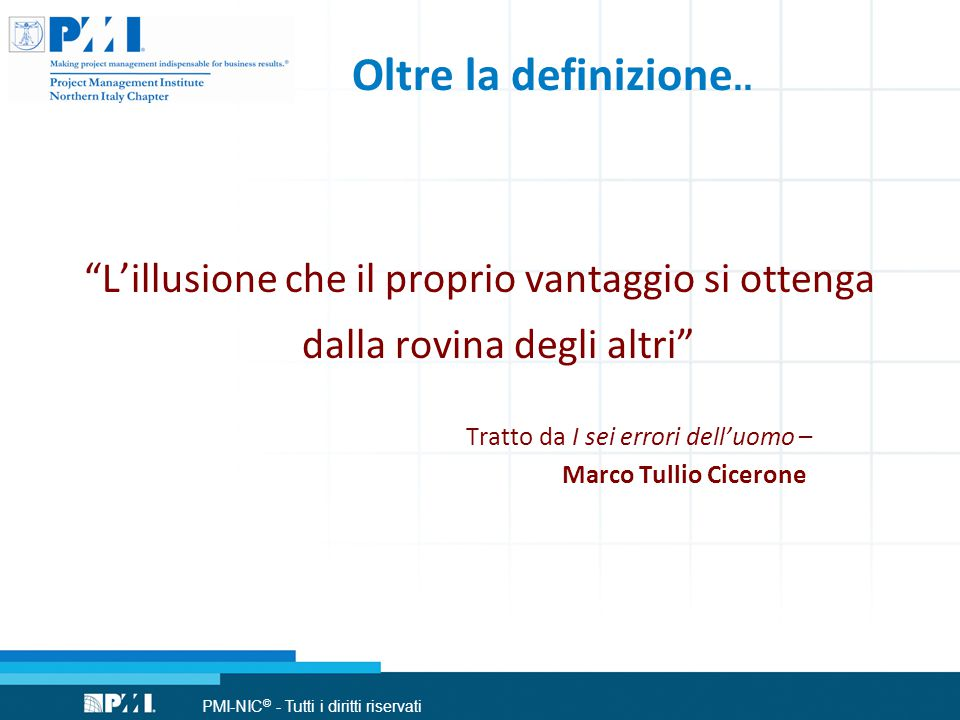 PMI-NIC © - Tutti i diritti riservati Oltre la definizione..