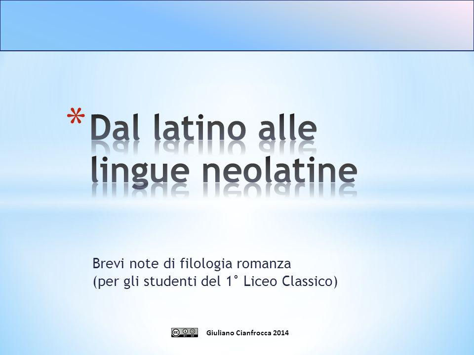 Brevi note di filologia romanza (per gli studenti del 1° Liceo Classico) Giuliano Cianfrocca 2014