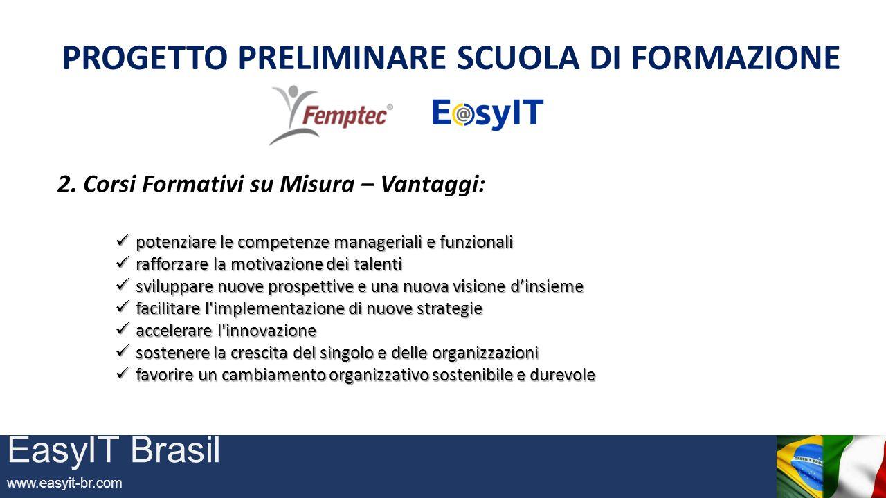 EasyIT Brasil www.easyit-br.com PROGETTO PRELIMINARE SCUOLA DI FORMAZIONE 3.