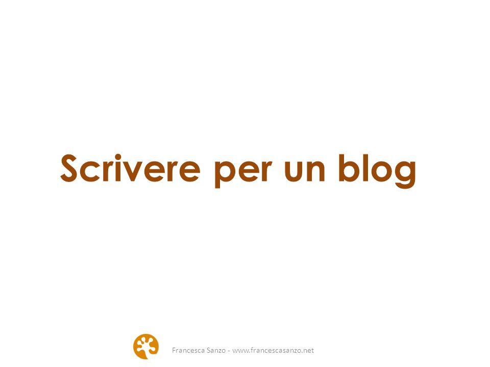 Scrivere per un blog Francesca Sanzo - www.francescasanzo.net