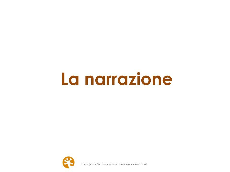 La narrazione Francesca Sanzo - www.francescasanzo.net