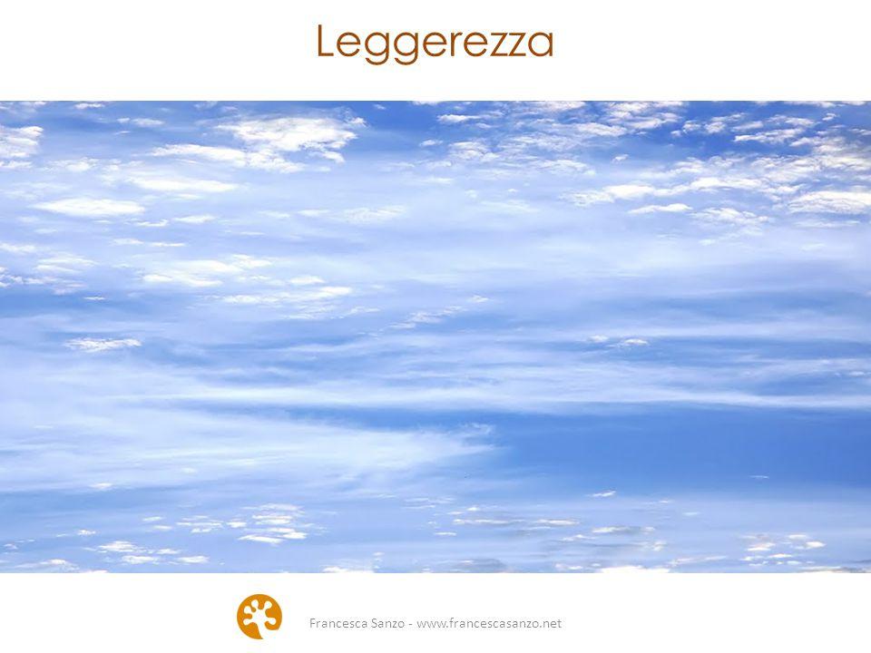 Francesca Sanzo - www.francescasanzo.net Leggerezza