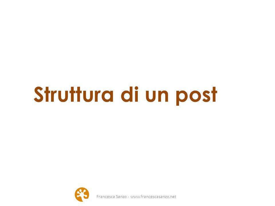 Struttura di un post Francesca Sanzo - www.francescasanzo.net