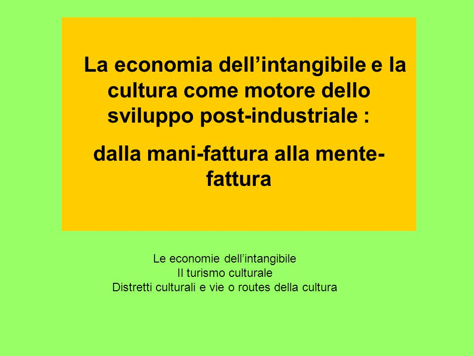 Intangible Values Valori intangibili Not everything that counts can be counted and not everything that can be counted counts Non tutto quello che conta si può contare e non tutto quello che si può contare conta (Albert Einstein )
