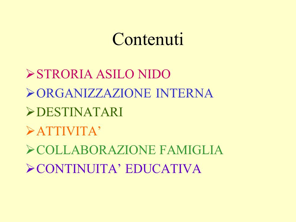 Contenuti  STRORIA ASILO NIDO  ORGANIZZAZIONE INTERNA  DESTINATARI  ATTIVITA'  COLLABORAZIONE FAMIGLIA  CONTINUITA' EDUCATIVA