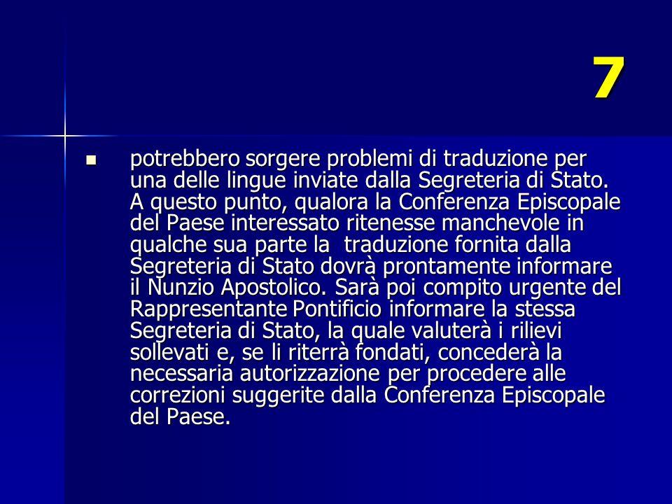 7 potrebbero sorgere problemi di traduzione per una delle lingue inviate dalla Segreteria di Stato.