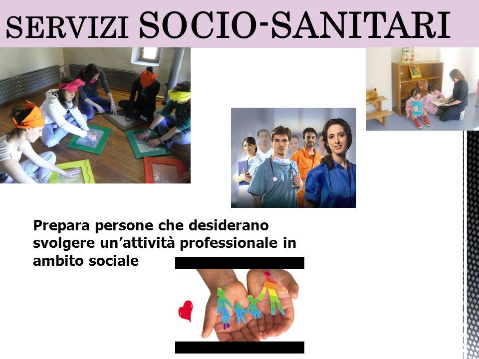 Prepara persone che desiderano svolgere un'attività professionale in ambito sociale Strutture, Associazioni ed Enti per l'aiuto alla persona Operatori di strada, per prevenzione Bambini Disabili Disagio SERVIZI SOCIO-SANITARI
