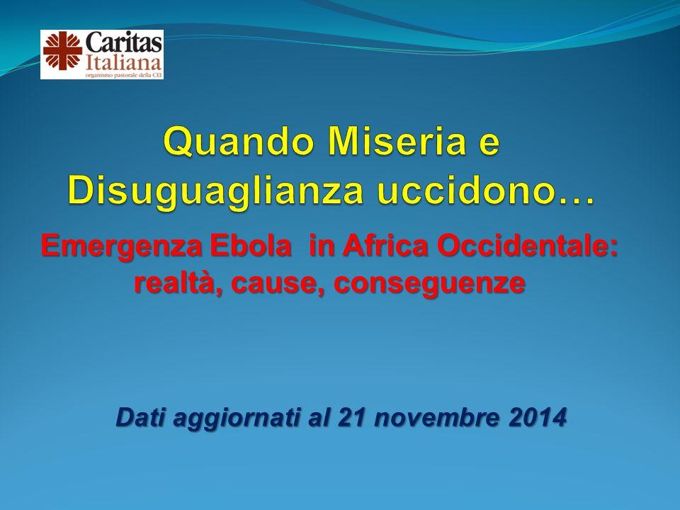 Emergenza Ebola in Africa Occidentale: realtà, cause, conseguenze Dati aggiornati al 21 novembre 2014