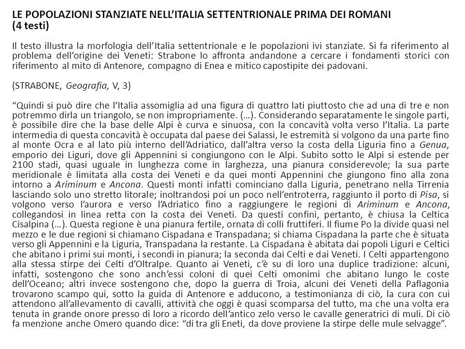 LE POPOLAZIONI STANZIATE NELL'ITALIA SETTENTRIONALE PRIMA DEI ROMANI (4 testi) Il testo illustra la morfologia dell'Italia settentrionale e le popolazioni ivi stanziate.