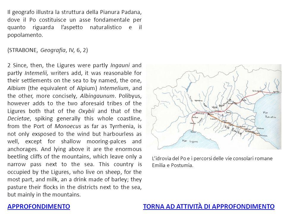 Il geografo illustra la struttura della Pianura Padana, dove il Po costituisce un asse fondamentale per quanto riguarda l'aspetto naturalistico e il popolamento.