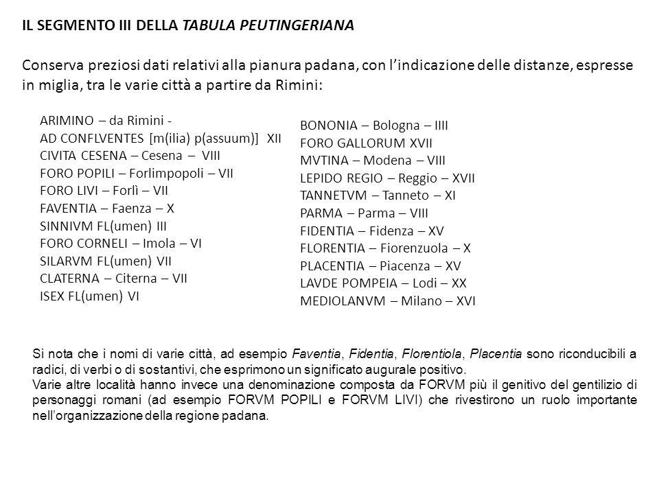 ARIMINO – da Rimini - AD CONFLVENTES [m(ilia) p(assuum)] XII CIVITA CESENA – Cesena – VIII FORO POPILI – Forlimpopoli – VII FORO LIVI – Forlì – VII FA