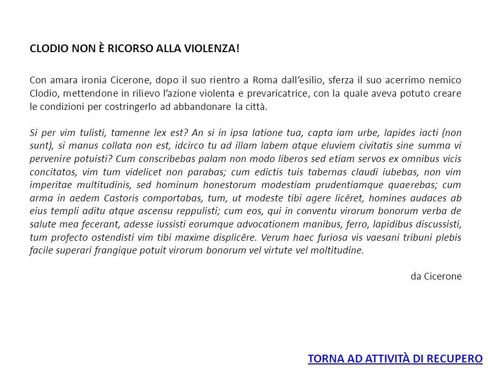 CLODIO NON È RICORSO ALLA VIOLENZA.