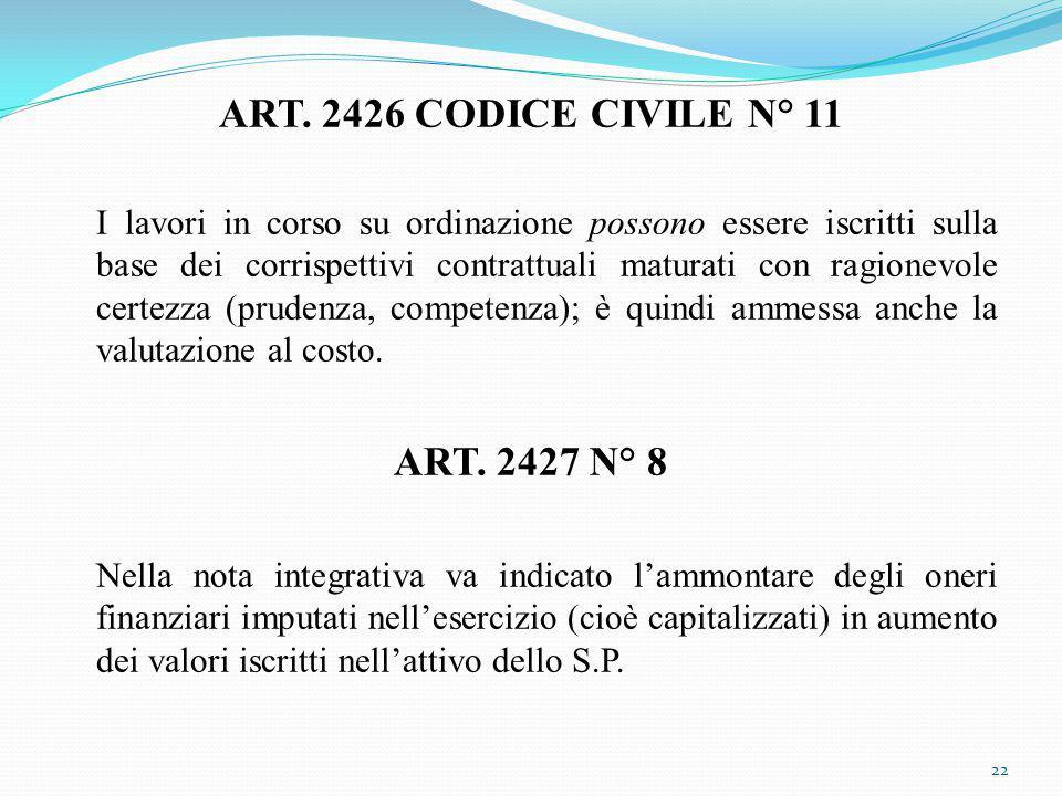 ART. 2426 CODICE CIVILE N° 11 I lavori in corso su ordinazione possono essere iscritti sulla base dei corrispettivi contrattuali maturati con ragionev
