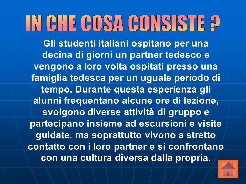 Gli studenti italiani ospitano per una decina di giorni un partner tedesco e vengono a loro volta ospitati presso una famiglia tedesca per un uguale p