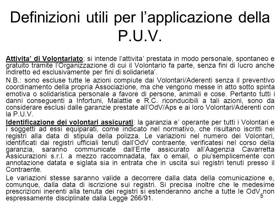 5 Definizioni utili per l'applicazione della P.U.V. Attivita' di Volontariato: si intende l'attivita' prestata in modo personale, spontaneo e gratuito