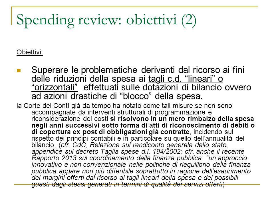 """Spending review: obiettivi (2) Obiettivi: Superare le problematiche derivanti dal ricorso ai fini delle riduzioni della spesa ai tagli c.d. """"lineari"""""""