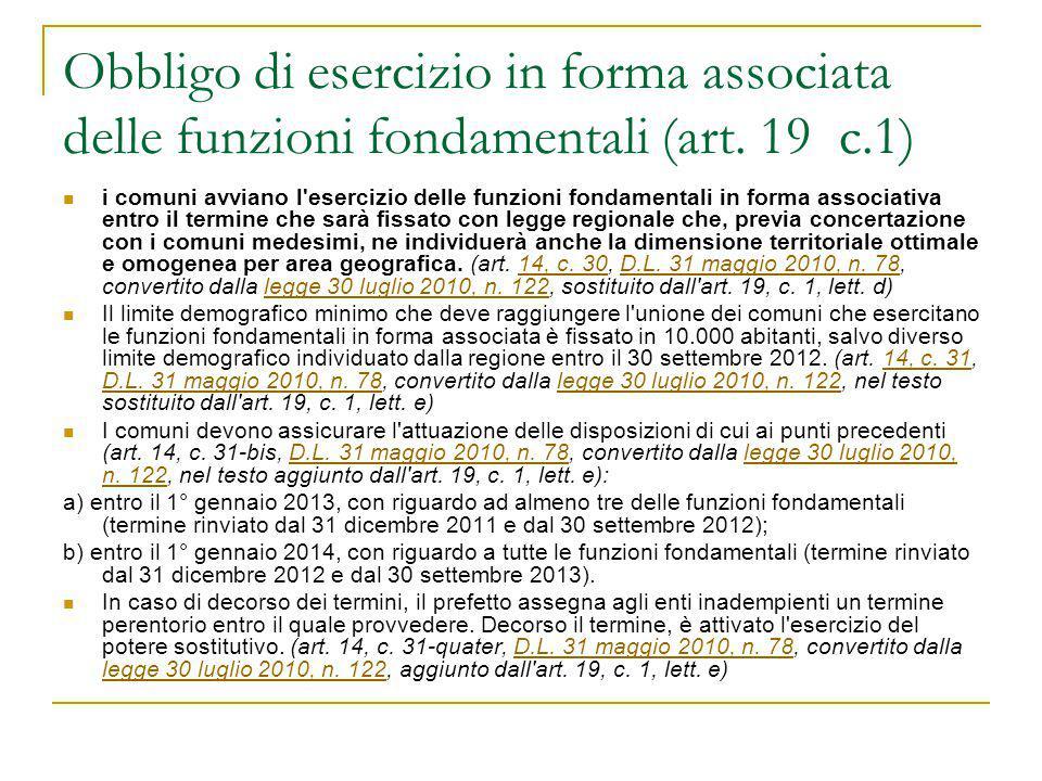 Obbligo di esercizio in forma associata delle funzioni fondamentali (art. 19 c.1) i comuni avviano l'esercizio delle funzioni fondamentali in forma as