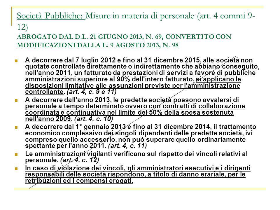 Società Pubbliche: Misure in materia di personale (art. 4 commi 9- 12) ABROGATO DAL D.L. 21 GIUGNO 2013, N. 69, CONVERTITO CON MODIFICAZIONI DALLA L.