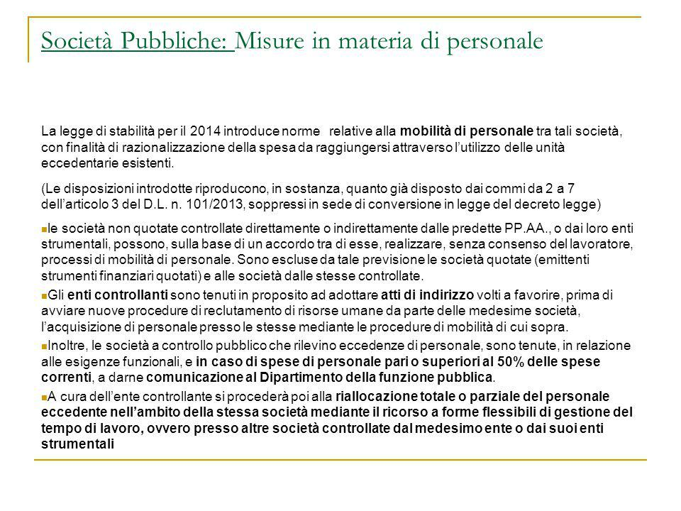 Società Pubbliche: Misure in materia di personale La legge di stabilità per il 2014 introduce norme relative alla mobilità di personale tra tali socie
