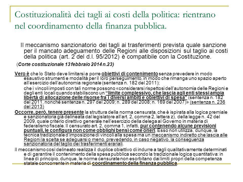 Costituzionalità dei tagli ai costi della politica: rientrano nel coordinamento della finanza pubblica. Il meccanismo sanzionatorio dei tagli ai trasf