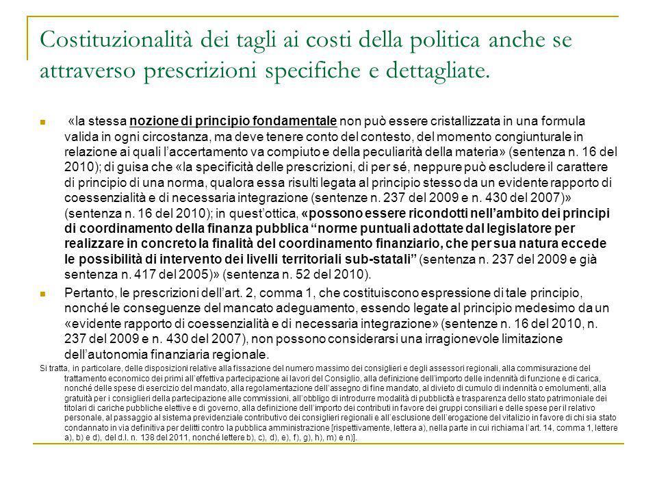Costituzionalità dei tagli ai costi della politica anche se attraverso prescrizioni specifiche e dettagliate. «la stessa nozione di principio fondamen