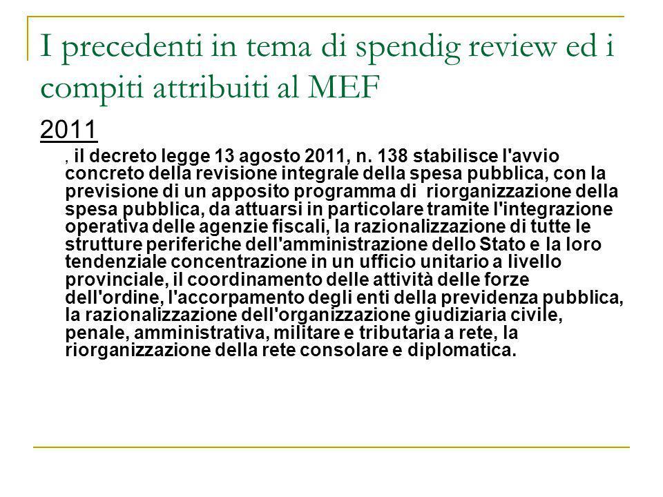 I precedenti in tema di spendig review ed i compiti attribuiti al MEF 2011, il decreto legge 13 agosto 2011, n. 138 stabilisce l'avvio concreto della