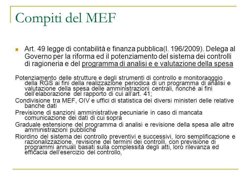 Compiti del MEF Art. 49 legge di contabilità e finanza pubblica(l. 196/2009). Delega al Governo per la riforma ed il potenziamento del sistema dei con