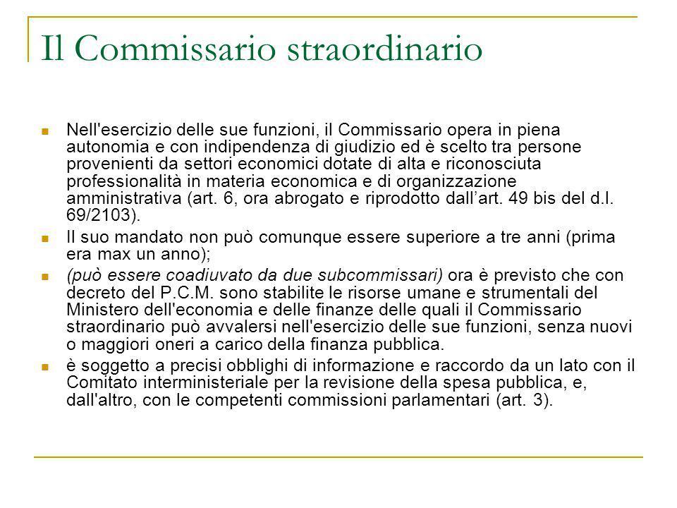 Il Commissario straordinario Nell'esercizio delle sue funzioni, il Commissario opera in piena autonomia e con indipendenza di giudizio ed è scelto tra