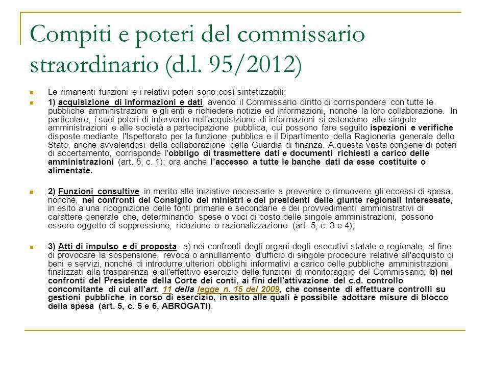 Compiti e poteri del commissario straordinario (d.l. 95/2012) Le rimanenti funzioni e i relativi poteri sono così sintetizzabili: 1) acquisizione di i