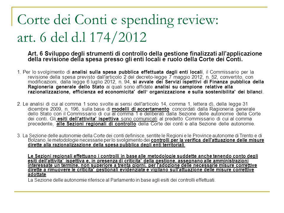 Corte dei Conti e spending review: art. 6 del d.l 174/2012 Art. 6 Sviluppo degli strumenti di controllo della gestione finalizzati all'applicazione de