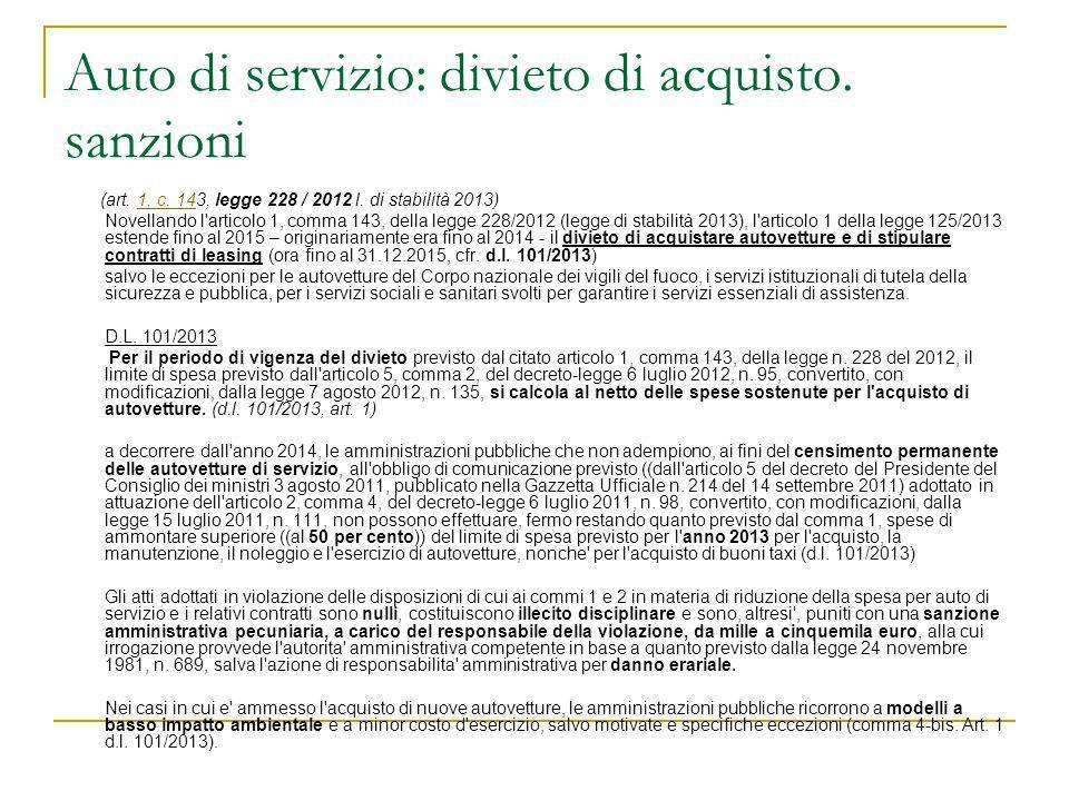 Auto di servizio: divieto di acquisto. sanzioni (art. 1, c. 143, legge 228 / 2012 l. di stabilità 2013)1, c. 14 Novellando l'articolo 1, comma 143, de