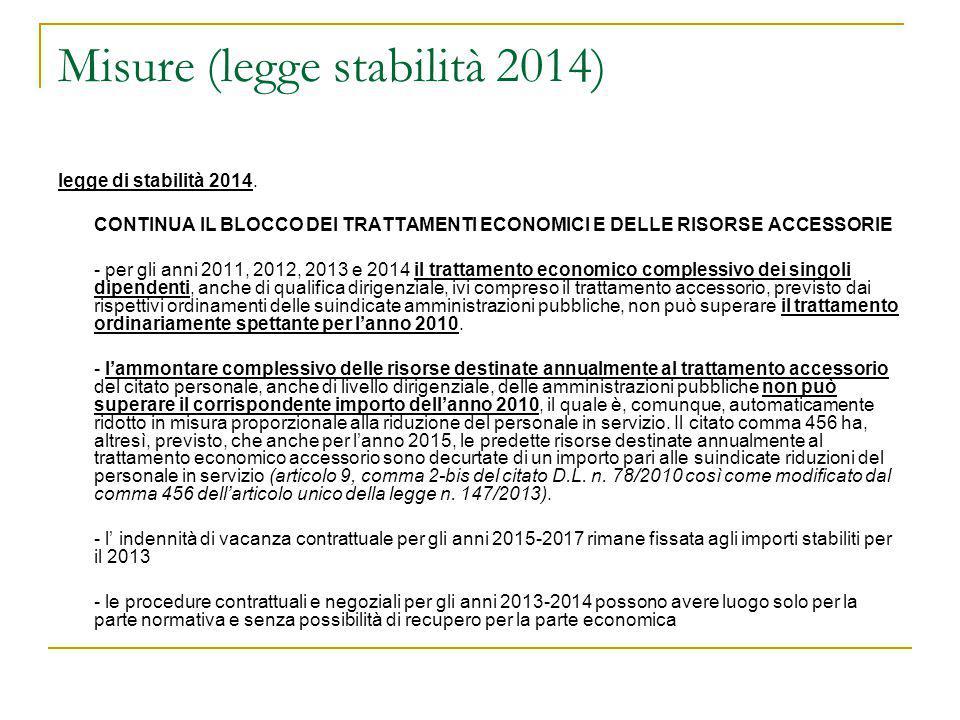 Misure (legge stabilità 2014) legge di stabilità 2014. CONTINUA IL BLOCCO DEI TRATTAMENTI ECONOMICI E DELLE RISORSE ACCESSORIE - per gli anni 2011, 20