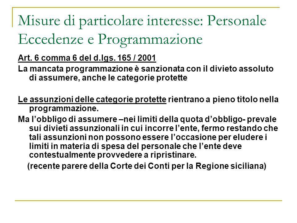 Misure di particolare interesse: Personale Eccedenze e Programmazione Art. 6 comma 6 del d.lgs. 165 / 2001 La mancata programmazione è sanzionata con